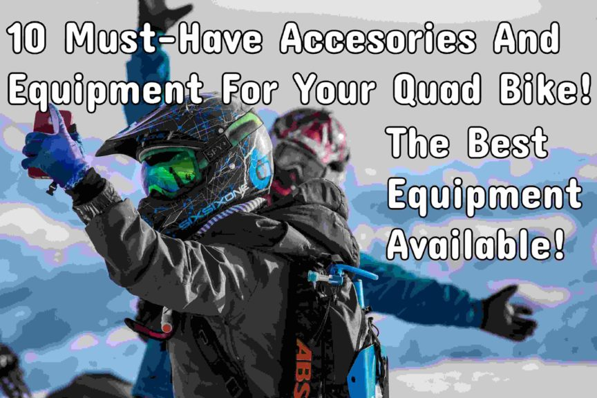 a5566c5b396 10 Must-Have Accessories And Equipment For Your Quad Bike